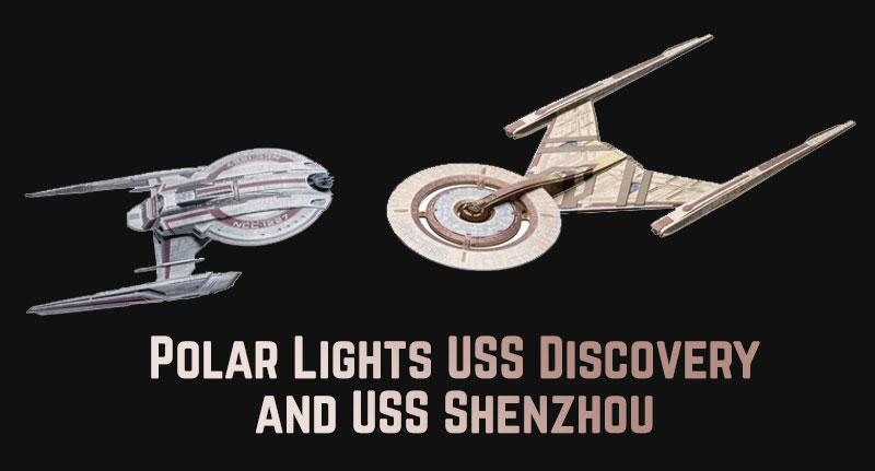 Polar Lights USS Discovery and USS Shenzhou