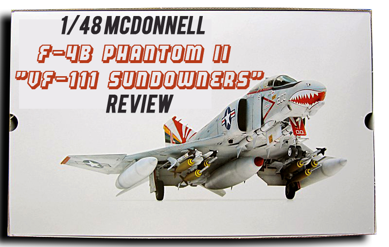 1-48-McDonnell-F-4B-Phantom-II-VF-111-Sundowners-Review